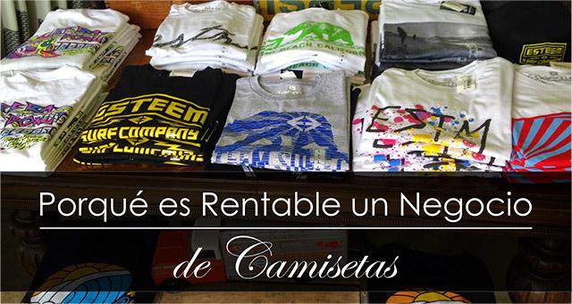 3c6dc7d02 Por Que Es Rentable El Negocio De Camisetas
