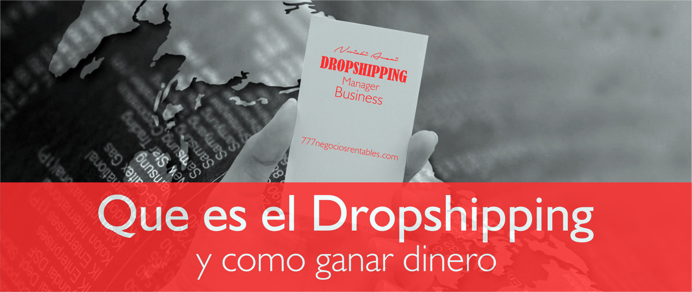Que Es El Dropshipping y Como Ganar Dinero Con Este Negocio